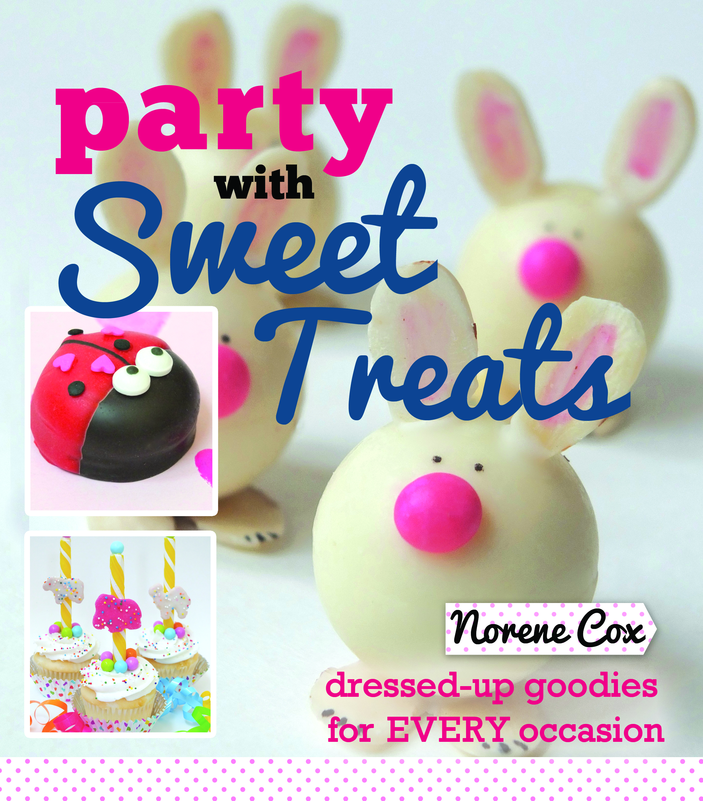 Party with Sweet Treats book by Norene Cox, author Norene Cox, easy dessert party ideas for every occasion