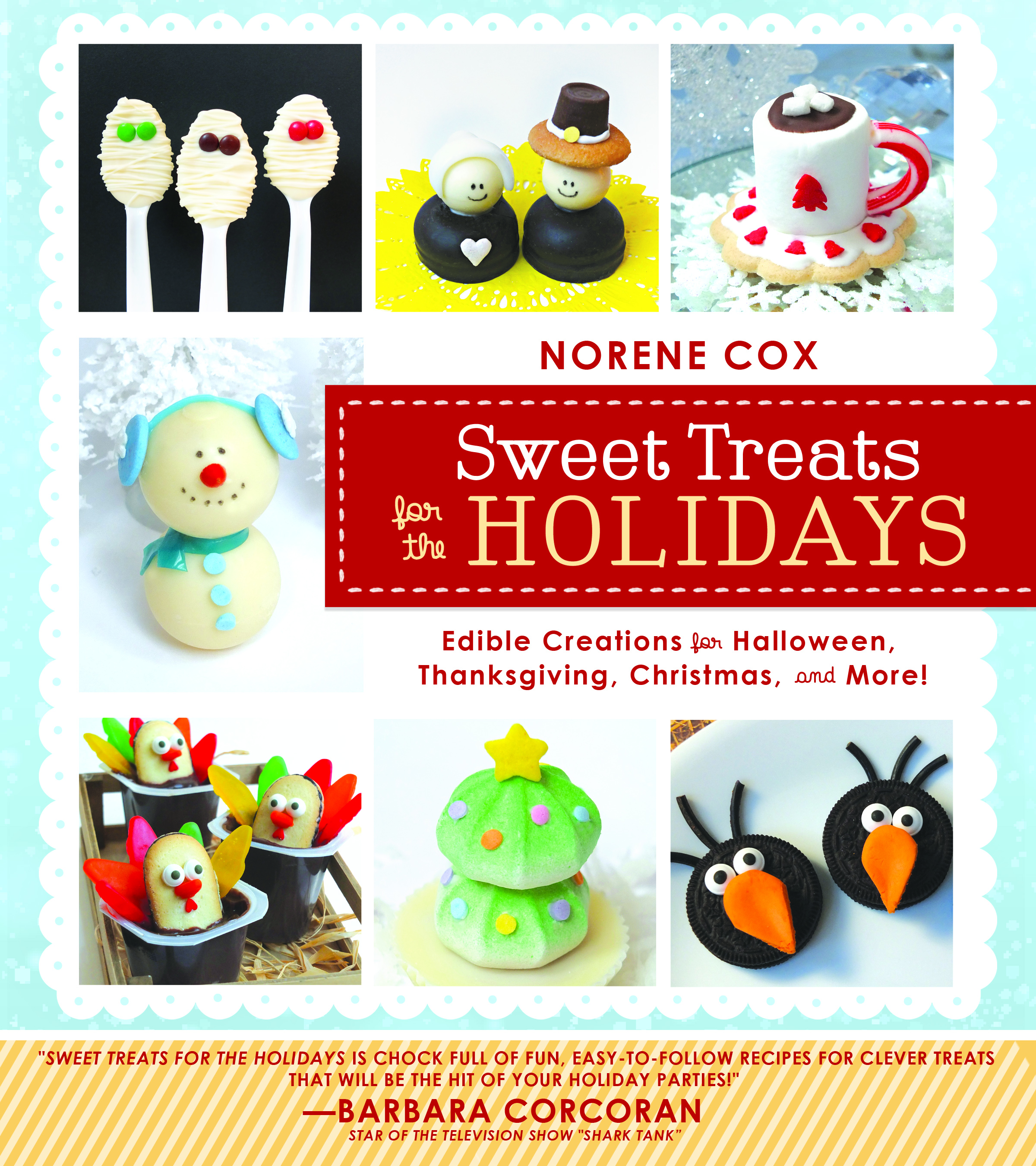Sweet Treats for the Holidays book, Christmas Halloween Thanksgiving Hanukkah Kwanzaa easy dessert treat ideas, fun food for kids, cute food, author Norene Cox